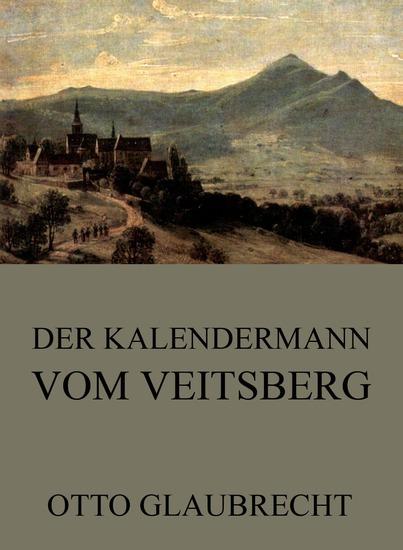 Der Kalendermann vom Veitsberg - Erweiterte Ausgabe - cover
