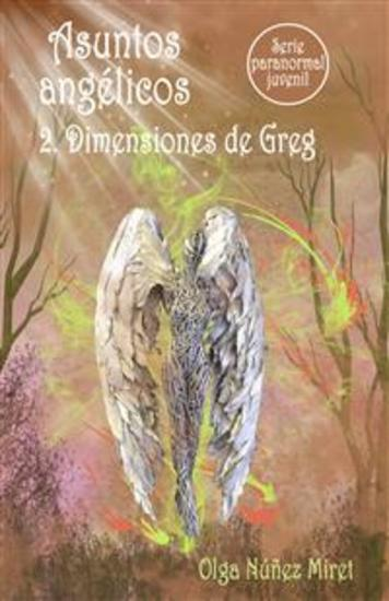 Asuntos angélicos 2 Dimensiones de Greg (Serie paranormal juvenil) - cover