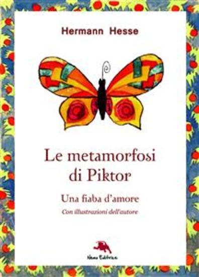 Le metamorfosi di Piktor - Una fiaba d'amore (Nuova traduzione Con illustrazioni originali dell'autore) - cover