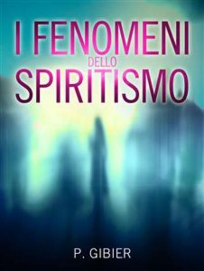 I Fenomeni dello Spiritismo - cover
