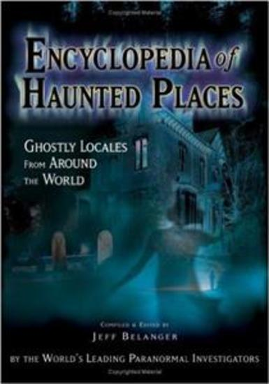 Encyclopedia of Haunted Places: Ghostly Locales from Around the World - cover