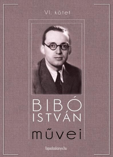 Bibó István művei VI kötet - cover