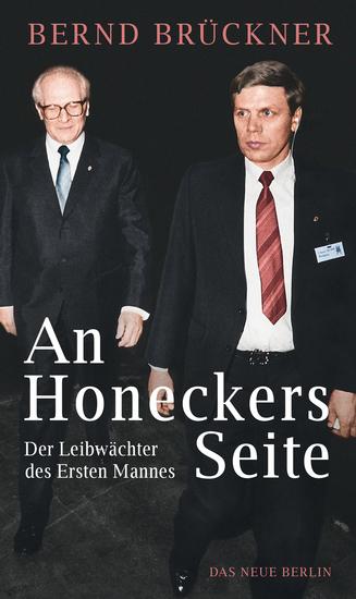 An Honeckers Seite - Der Leibwächter des Ersten Mannes - cover