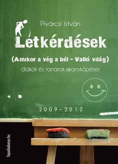 Létkérdések - Amikor a vég a bél - Valló világ Diákok és tanárok aranyköpései - cover