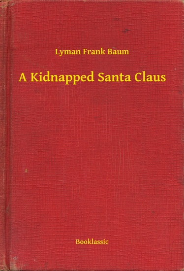 A Kidnapped Santa Claus - cover