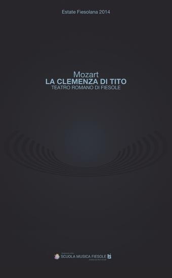 """""""La clemenza di Tito"""" di Wolfgang Amadeus Mozart al Teatro romano di Fiesole - Estate Fiesolana 2014 Programma di sala - cover"""