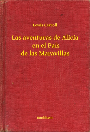 Las aventuras de Alicia en el País de las Maravillas - cover
