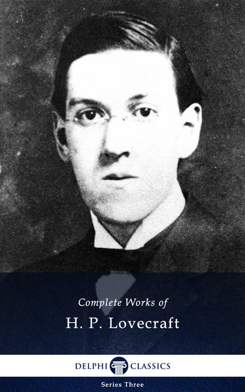 Delphi Complete Works of H P Lovecraft (Illustrated) - cover