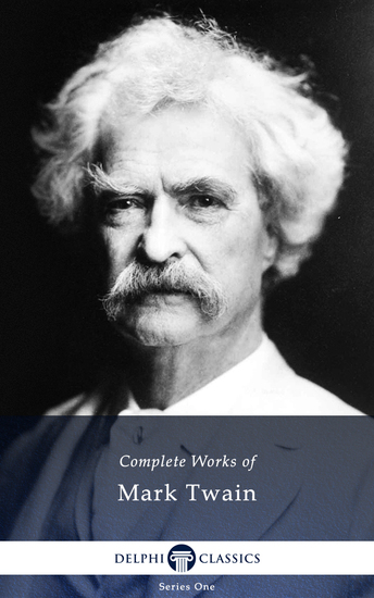 Delphi Complete Works of Mark Twain (Illustrated) - cover