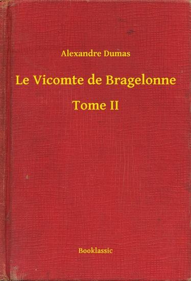 Le Vicomte de Bragelonne - Tome II - cover