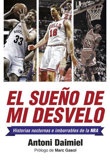 El sueño de mi desvelo - Historias de la NBA con nocturnidad - cover