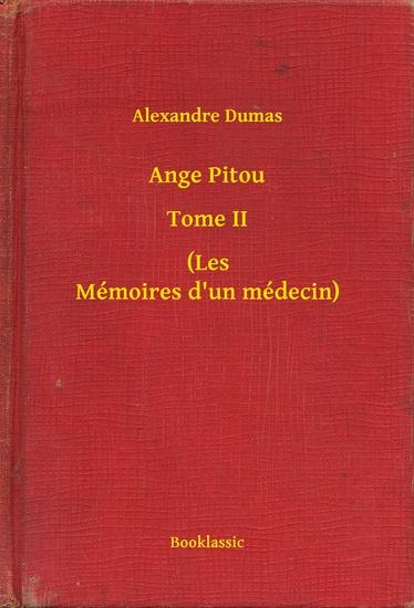 Ange Pitou - Tome II - (Les Mémoires d'un médecin) - cover