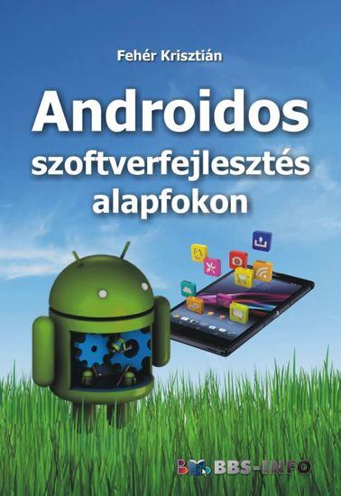 Androidos szoftverfejlesztés alapfokon - cover