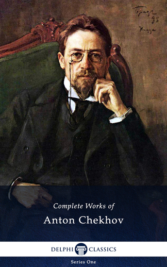 Delphi Complete Works of Anton Chekhov (Illustrated) - cover