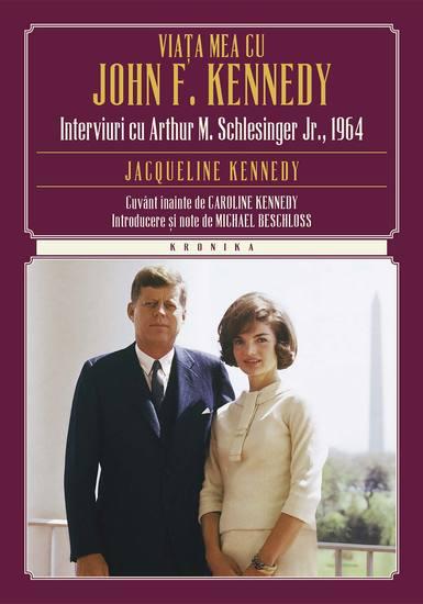Viața mea cu John F Kennedy Interviuri cu Arthur M S - cover