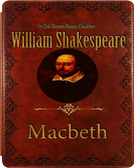 macbeth by william shakespeare essay Macbeth (/ m ə k ˈ b ɛ θ / full title the tragedy of macbeth) is a tragedy by william shakespeare it is thought to have been first performed in 1606.