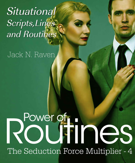 Seduction Force Multiplier 4: Power of Routines - Situational Scripts Lines and Routines - cover