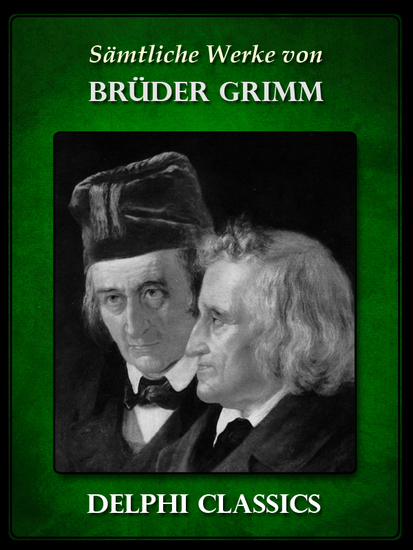 Saemtliche Werke von Brüder Grimm (Illustrierte) - cover