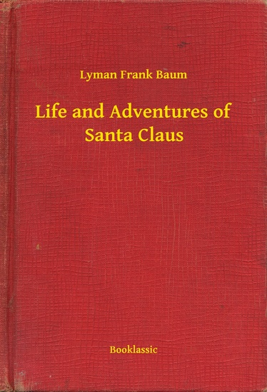 Life and Adventures of Santa Claus - cover