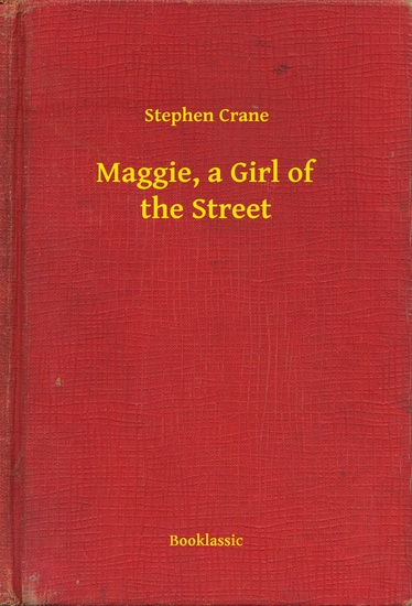 examples of naturalism maggie a girl of the street Naturalism home literary maggie: a girl of the streets (1893) back next quote the girl, maggie, blossomed in a mud puddle she grew to be a most rare and.