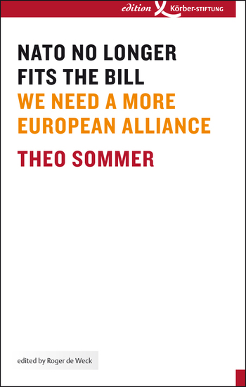 NATO No Longer Fits The Bill - We Need a More European Alliance - cover