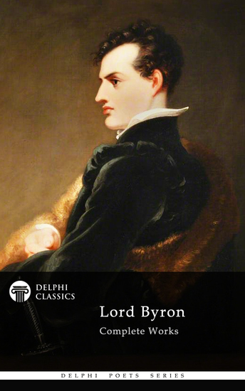 Delphi Complete Works of Lord Byron (Illustrated) - cover