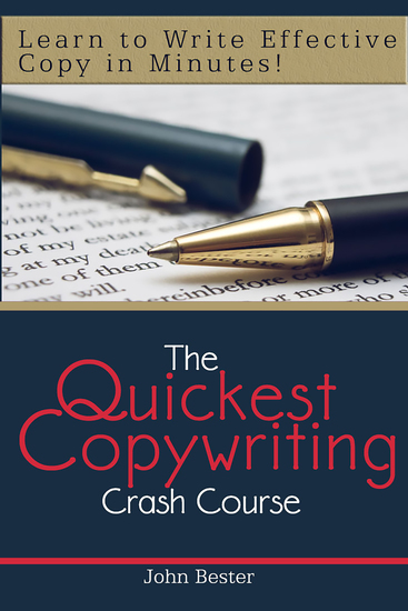 The Quickest Copywriting Crash Course : Learn to Write Effective Copy in Minutes! - cover