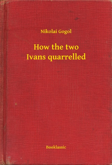How the two Ivans quarrelled - cover