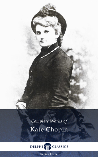 the life and works of kate chopin essay Access to over 100,000 complete essays and describe her life quite possibly more than any other work she kate chopin's the story of an hour- is a short story.