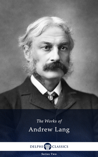 Delphi Works of Andrew Lang (Illustrated) - cover