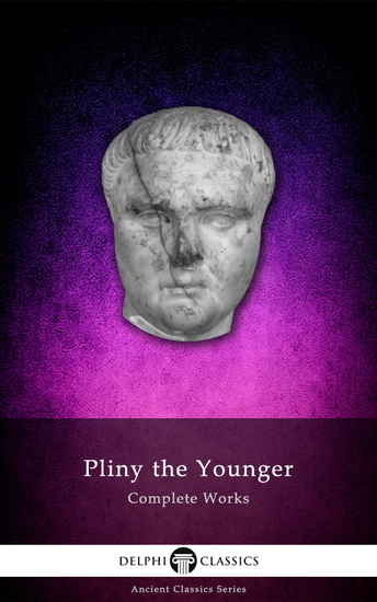 Delphi Complete Works of Pliny the Younger (Illustrated) - cover