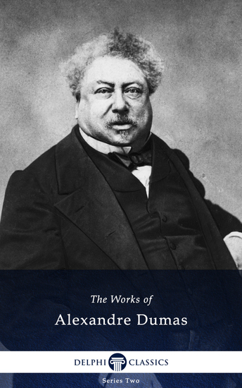 Delphi Collected Works of Alexandre Dumas (Illustrated) - cover
