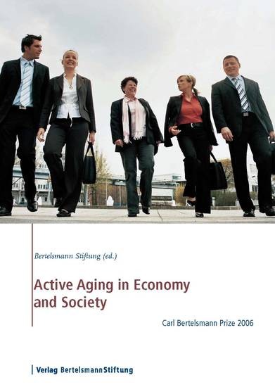 Active Aging in Economy and Society - Carl Bertelsmann Prize 2006 - cover