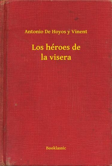 Los héroes de la visera - cover