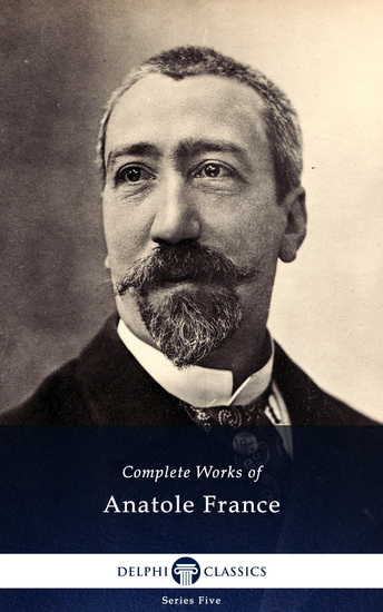 Delphi Complete Works of Anatole France (Illustrated) - cover