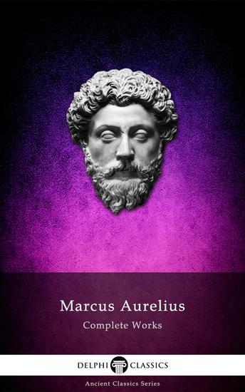 Complete Works of Marcus Aurelius (Illustrated) - cover