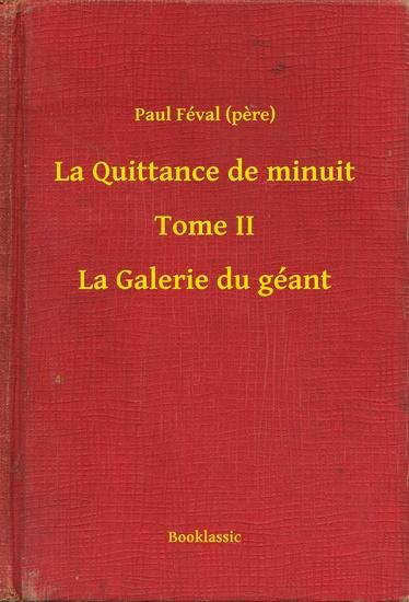 La Quittance de minuit - Tome II - La Galerie du géant - cover