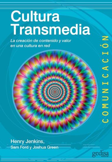 Cultura Transmedia - La creación de contenido y valor en una cultura en red - cover