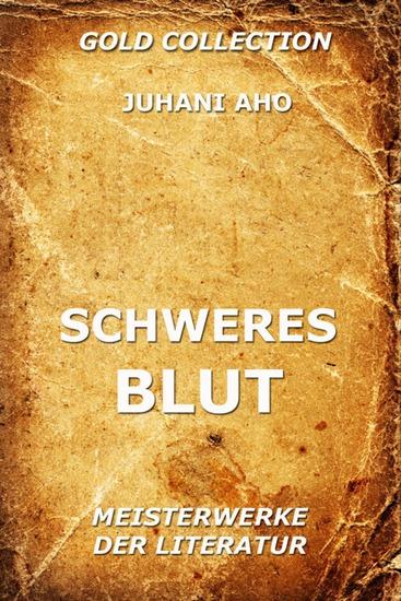 Schweres Blut - Erweiterte Ausgabe - cover