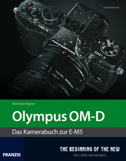 Kamerabuch Olympus OM-D - Das Kamerabuch zur E-M5 - cover