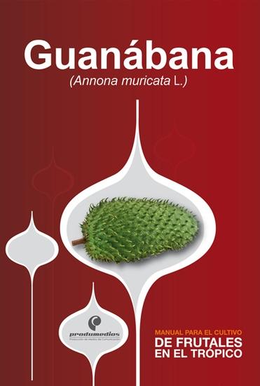 Manual para el cultivo de frutales en el trópico Guanábana - cover