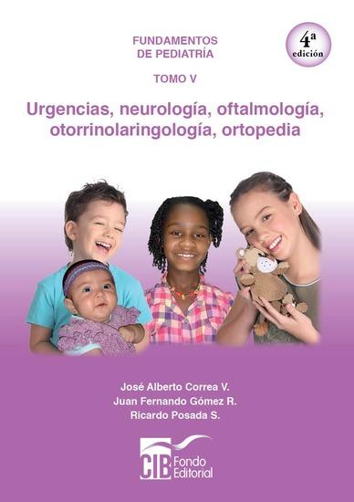 Fundamentos de pediatría Tomo V - Urgencias neurología oftalmología otorrinolaringología ortopedia - cover