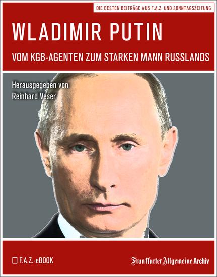 Wladimir Putin - Vom KGB-Agenten zum starken Mann Russlands - cover