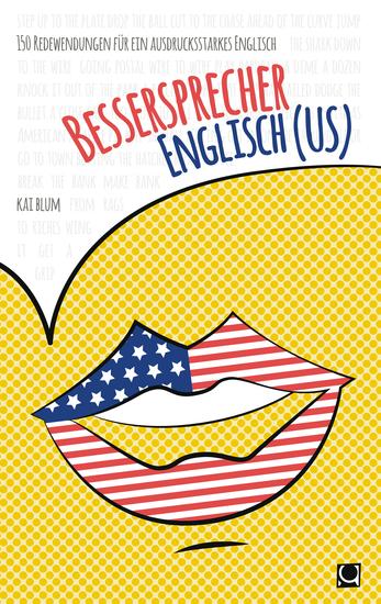 Bessersprecher Englisch (US) - 150 Redewendungen für ein ausdrucksstarkes Englisch - cover