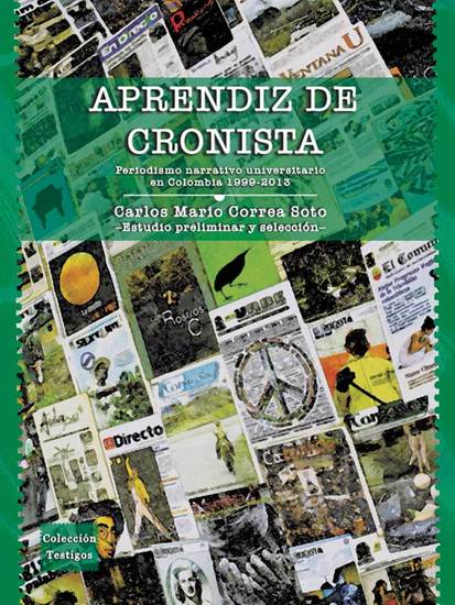 Aprendiz de cronista - Periodismo narrativo universitario en Colombia 1999 - 2013 - cover