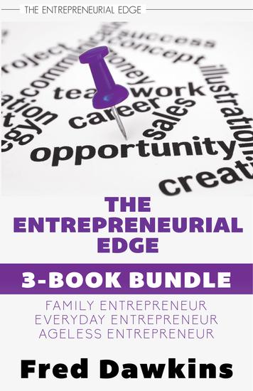 Entrepreneurial Edge 3-Book Bundle - Everyday Entrepreneur Family Entrepreneur Ageless Entrepreneur - cover
