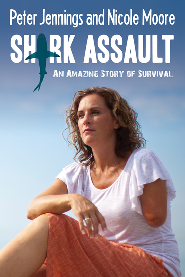 Shark Assault - An Amazing Story of Survival - cover