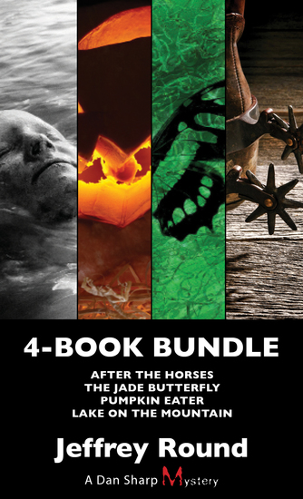 Dan Sharp Mysteries 4-Book Bundle - Lake on the Mountain Pumpkin Eater The Jade Butterfly After the Horses - cover