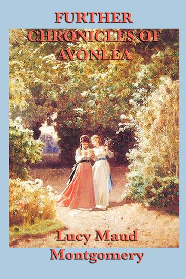 Further Chronicles of Avonlea - cover