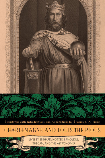 Charlemagne and Louis the Pious - Lives by Einhard Notker Ermoldus Thegan and the Astronomer - cover